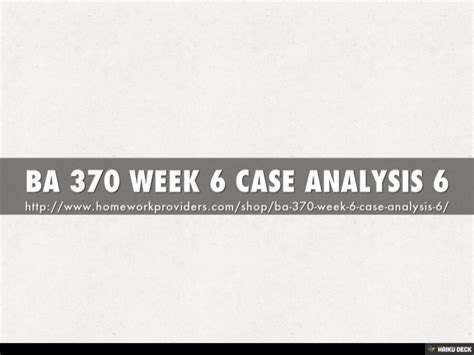 Ncu Mba 6010 Assignments by Ba 370 Week 6 Analysis 6