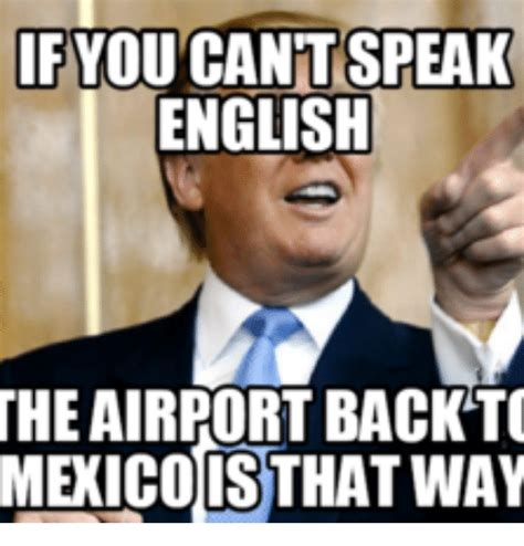 Speak English Meme - you cant speak english theairport back to meicoisthatinay cant speak english meme on me me