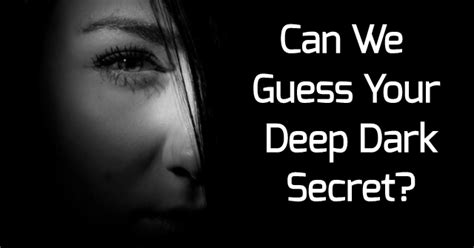the deep dark secrets of can we guess your deep dark secret quizdoo