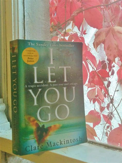 i let you go books book review i let you go by clare mackintosh wooden