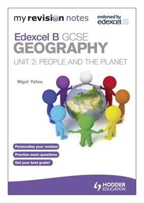my revision notes edexcel 1471876403 my revision notes edexcel b gcse geography people and the planet unit 2 nigel yates