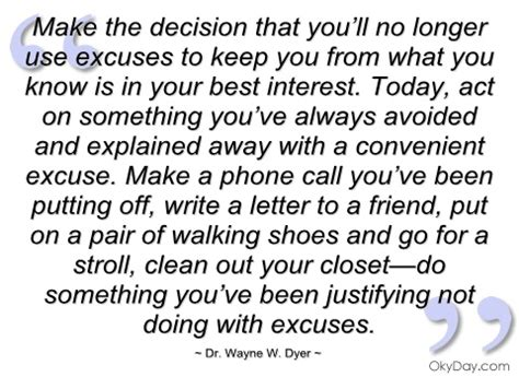 Excuse Letter Away Make The Decision That You Ll No Longer Use Excuse By Wayne Dyer Like Success