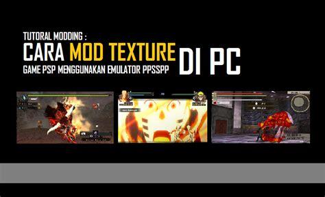 Cara Mod Game Pc | tutorial cara mod texture game psp menggunakan emulator