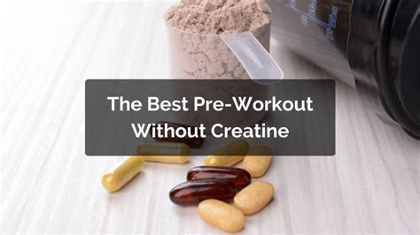 creatine workout what is the best pre workout without creatine