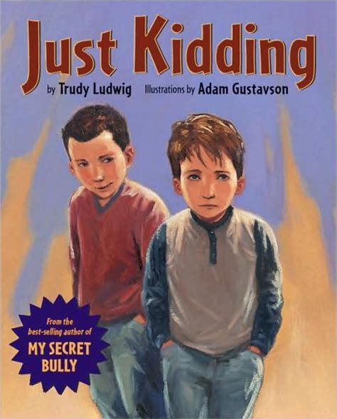 libro just kidding just kidding by trudy ludwig adam gustavson hardcover barnes noble 174