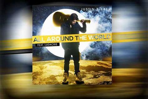 all around the world justin bieber ft ludacris the singles bar justin bieber ft ludacris quot all around