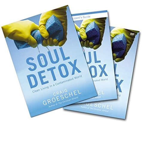 Soul Detox Participant S Guide by Ebook Soul Detox Clean Living In A Contaminated World