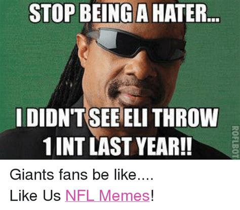 giant meme stop being a hater i didntsee eli throw 1 int last year