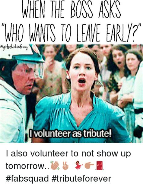 I Volunteer As Tribute Meme - funny funny memes of 2016 on sizzle apparently