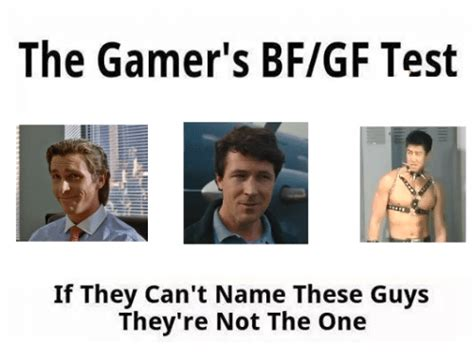 Gf Bf Memes - the gamer s bfgf test if they can t name these guys they