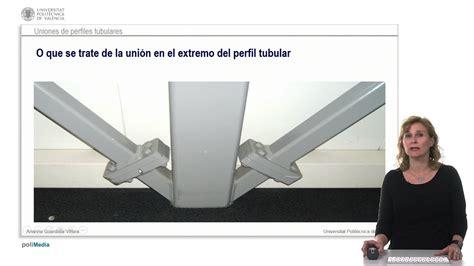 perfiles tubulares cuadrados uniones perfiles tubulares upv youtube