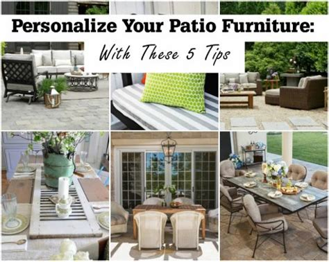 patio furniture tips personalize your patio furniture 5 tips entertaining design