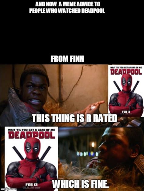 R Rated Memes - finn s meme advice to people who watched deadpool imgflip