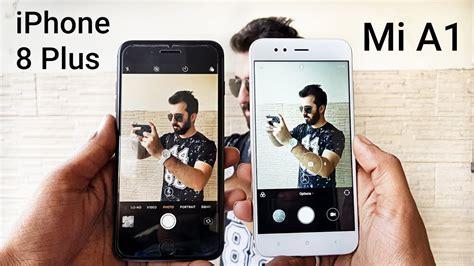 iphone 8 plus vs mi a1 comparison iphone 8 plus review mi a1 review