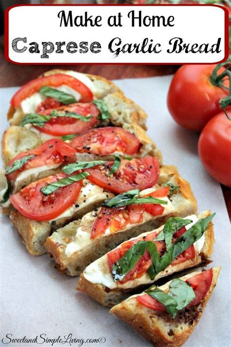 Easy Recipes To Make At Home by Make At Home Caprese Garlic Bread Recipe
