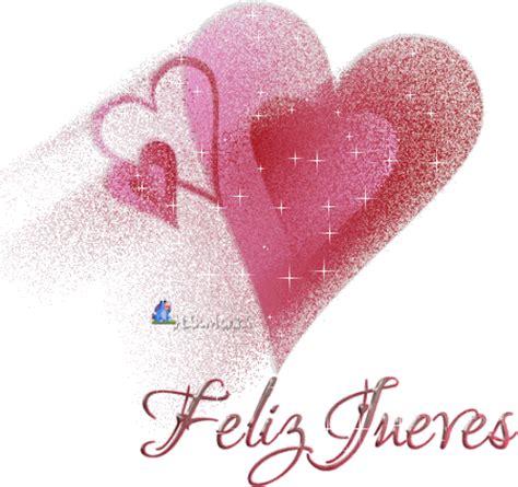 imagenes lindo jueves mi amor gifs de feliz jueves gifs de amor