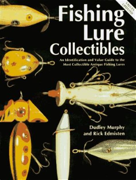 Fishing Lure Collectibles An Identification And Value