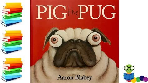 pig the pug pig the pug books for read aloud
