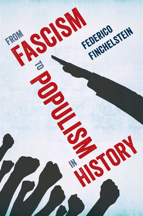 new books from uc press from fascism to populism in history by federico finchelstein hardcover university of