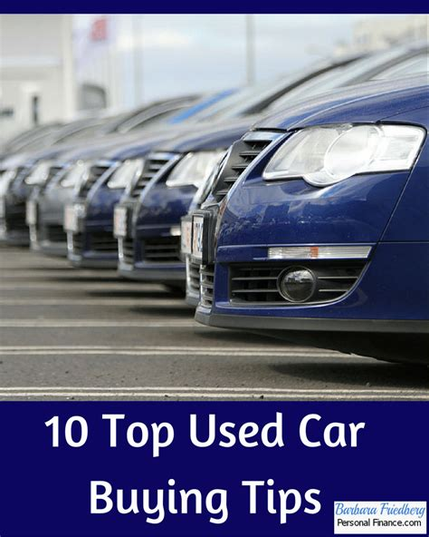 10 Tips On Buying A New Car by Top 10 Things To Consider When Buying A Used Car Barbara