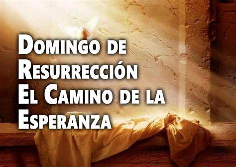 imagenes feliz domingo santo domingo de resurrecci 243 n el camino de la esperanza