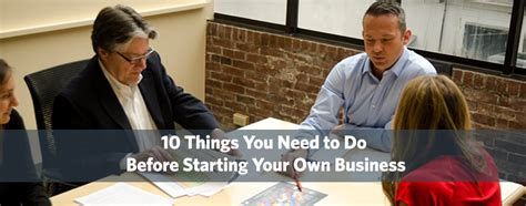 Do You Need An Mba To Start Your Own Business by 10 Things You Need To Do Before Starting Your Own Business