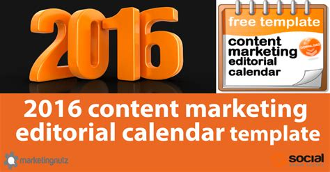 2016 Content Marketing Editorial Calendar Template And Podcast Tutorial Marketing Calendar Template 2016