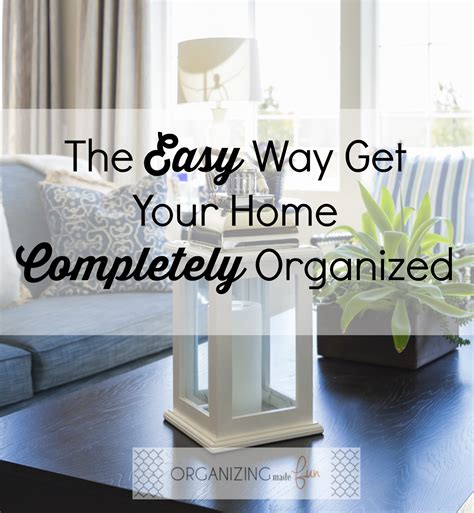 easy home organization the easy way to get your home completely organized thirty handmade days