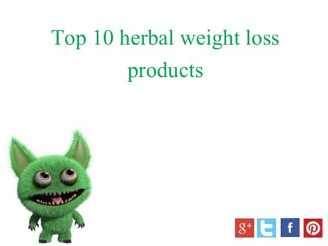 best weight loss product top 10 herbal weight loss products sure to loss belly
