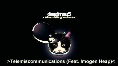 you and i deadmau lyrics deadmau5 telemiscommunications feat imogen heap lyrics
