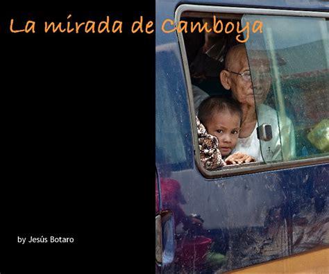 la mirada de jesus la mirada de camboya by jesus botaro fine art photography
