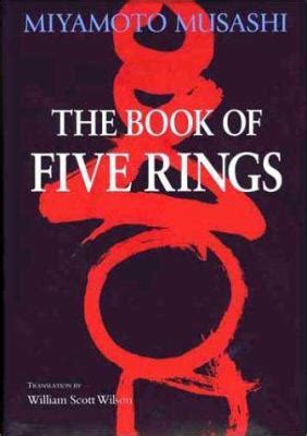 the book of five rings by miyamoto mushashi musashi miyamoto william scott wilson reviews