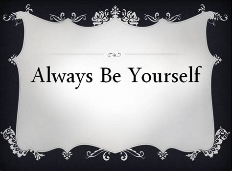 always be yourself quotes quotesgram