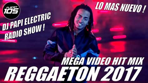 imagenes groseras lo mas nuevo reggaeton 2017 video mix lo mas nuevo j balvin wisin