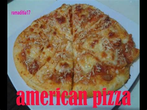 membuat adonan pizza resep cara membuat adonan pizza american pizza youtube