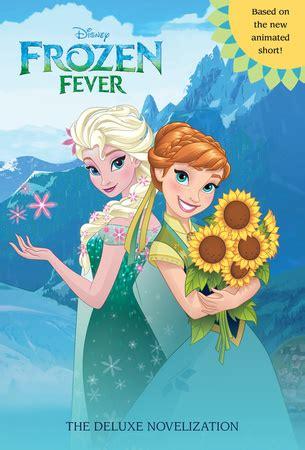film frozen fever bahasa indonesia frozen fever the deluxe novelization elsa and anna
