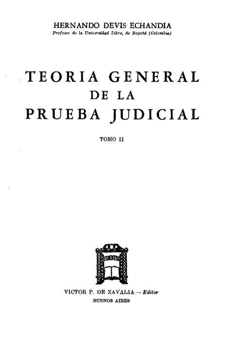 or 237 gen de la teoria general de la prueba judicial tomo ii hernando