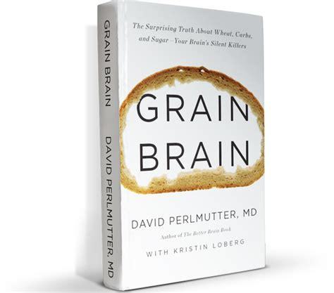grain brain the surprising grain brain the surprising truth about wheat carbs and sugar your