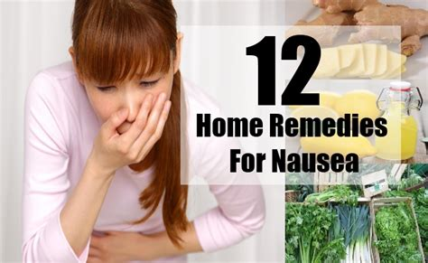 12 home remedies for nausea treatments cure for