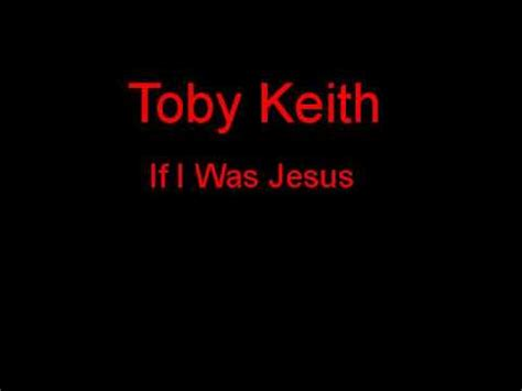 toby keith jesus toby keith if i was jesus lyrics youtube