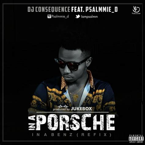 download mp3 dj consequence ft mayorkun fast download dj consequence ft psalmmie d in a porsche