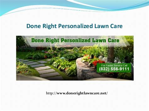 Come To Done Right Personalized Lawn Care In Baytown Tx Done Right Landscaping