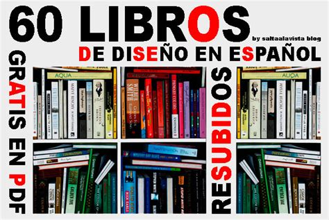 descargar libros y revistas pdf gratis en español 60 libros de dise 241 o en espa 241 ol gratis en pdf resubidos saltaalavista blog