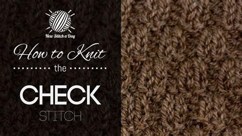 The Check Stitch Knitting Stitch 206 New Stitch A Day