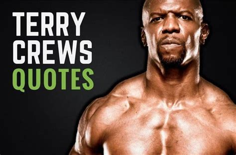 terry crews quotes 33 motivational terry crews quotes from manhood wealthy