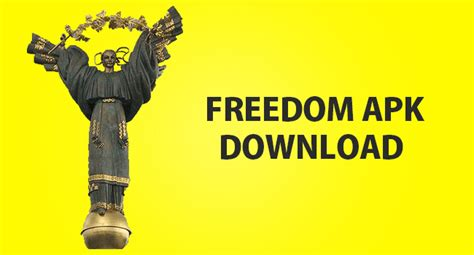 freedom apk version freedom apk for android version techavy