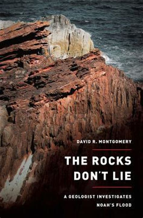 reading the rocks how geologists discovered the secret of books the rocks don t lie a geologist investigates noah s flood