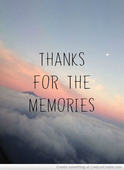 thanks for the memories quotes about thanks for the memories 11 quotes