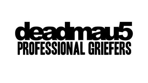 deadmau5 professional griefers lyrics youtube deadmau5 professional griefers youtube