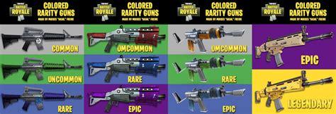 what fortnite gun are you colored rarity guns fortnitebr